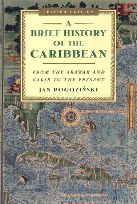 A Brief History of the Caribbean By Rogozinski, Jan